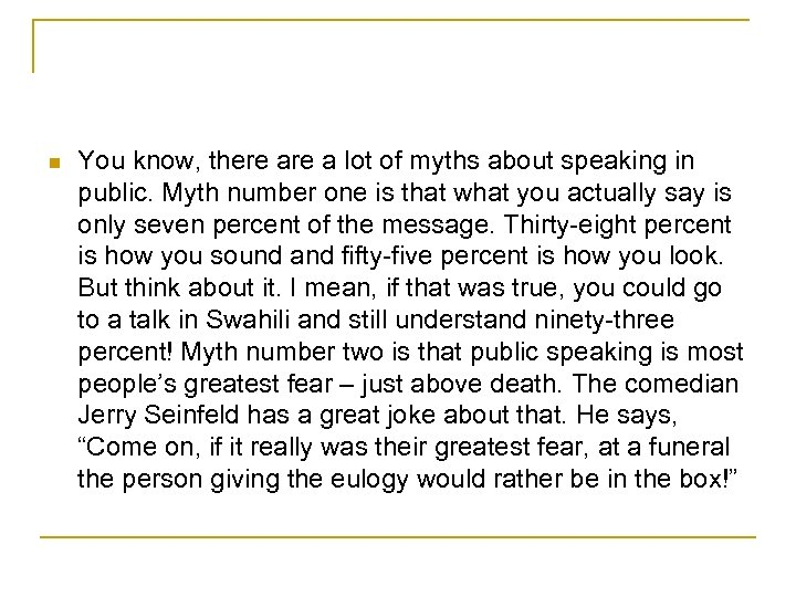 n You know, there a lot of myths about speaking in public. Myth number