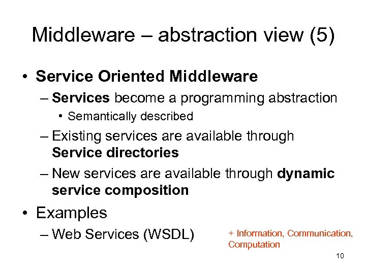 Middleware – abstraction view (5) • Service Oriented Middleware – Services become a programming