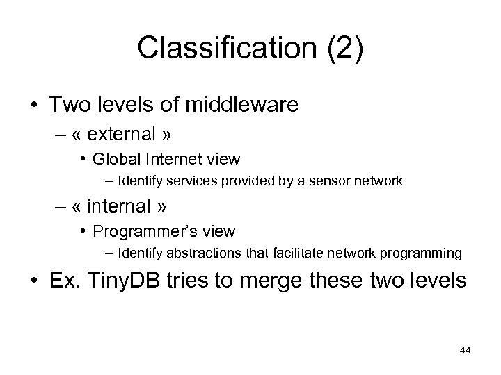 Classification (2) • Two levels of middleware – « external » • Global Internet