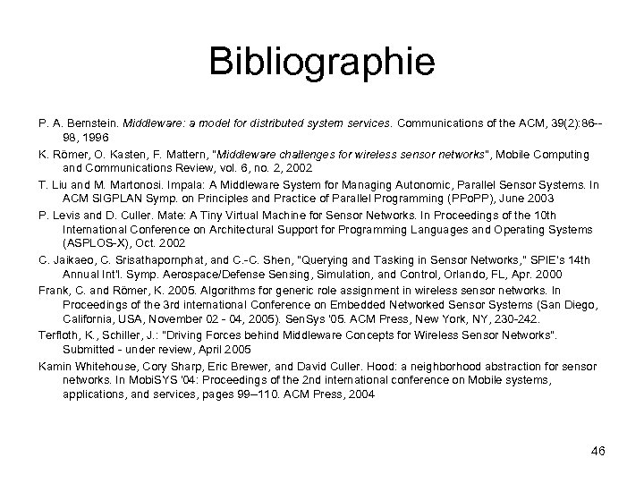 Bibliographie P. A. Bernstein. Middleware: a model for distributed system services. Communications of the