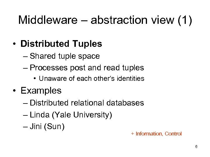 Middleware – abstraction view (1) • Distributed Tuples – Shared tuple space – Processes