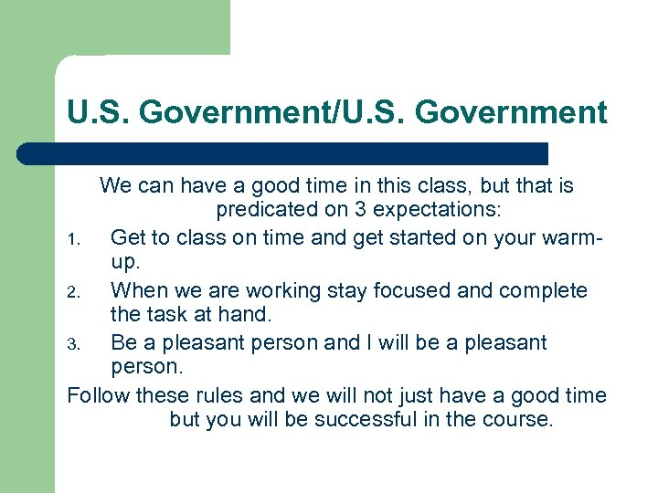 U. S. Government/U. S. Government We can have a good time in this class,