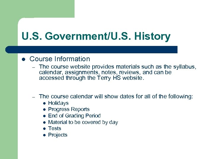 U. S. Government/U. S. History l Course Information – The course website provides materials