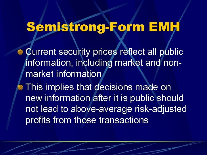 Semistrong-Form EMH Current security prices reflect all public information, including market and nonmarket information