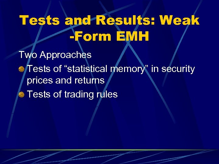 """Tests and Results: Weak -Form EMH Two Approaches Tests of """"statistical memory"""" in security"""