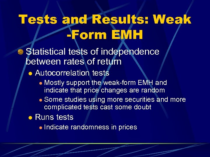 Tests and Results: Weak -Form EMH Statistical tests of independence between rates of return