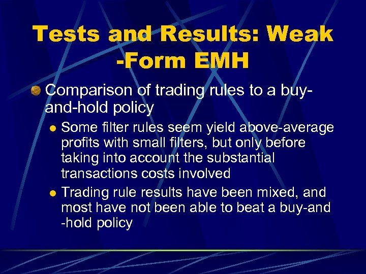 Tests and Results: Weak -Form EMH Comparison of trading rules to a buyand-hold policy