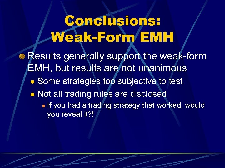 Conclusions: Weak-Form EMH Results generally support the weak-form EMH, but results are not unanimous