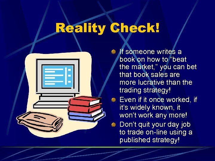 """Reality Check! If someone writes a book on how to """"beat the market, """""""