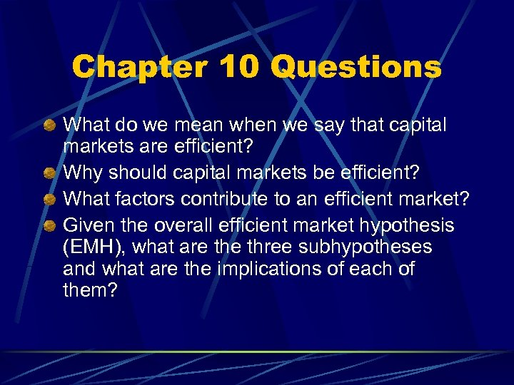 Chapter 10 Questions What do we mean when we say that capital markets are