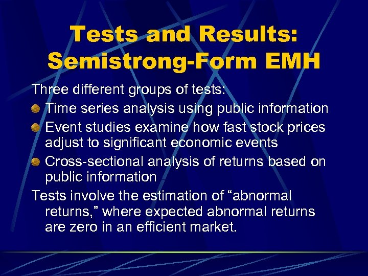 Tests and Results: Semistrong-Form EMH Three different groups of tests: Time series analysis using