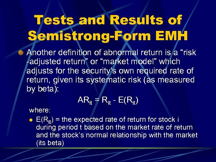 """Tests and Results of Semistrong-Form EMH Another definition of abnormal return is a """"risk"""