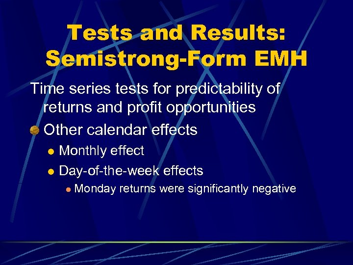 Tests and Results: Semistrong-Form EMH Time series tests for predictability of returns and profit