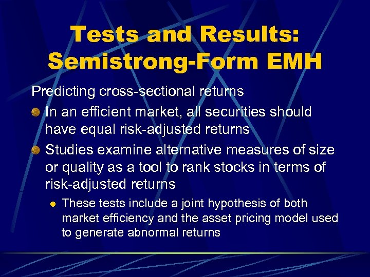 Tests and Results: Semistrong-Form EMH Predicting cross-sectional returns In an efficient market, all securities