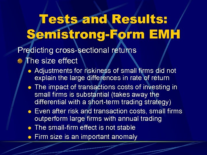 Tests and Results: Semistrong-Form EMH Predicting cross-sectional returns The size effect l l l
