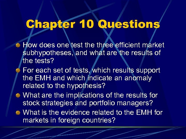 Chapter 10 Questions How does one test the three efficient market subhypotheses, and what