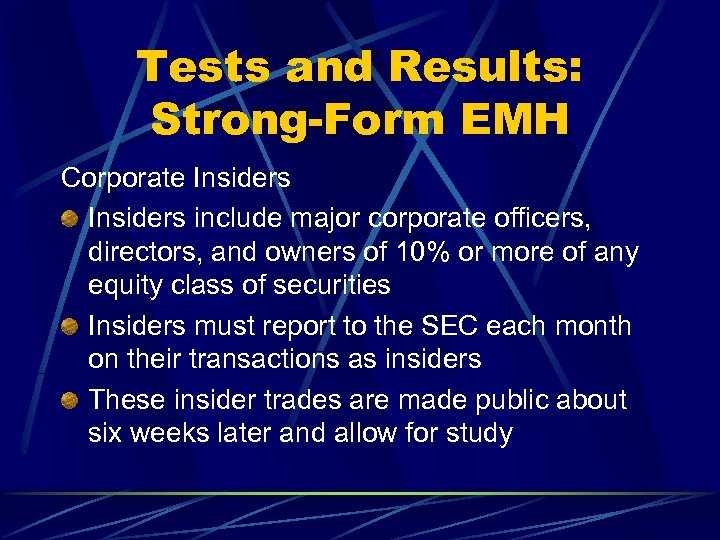 Tests and Results: Strong-Form EMH Corporate Insiders include major corporate officers, directors, and owners