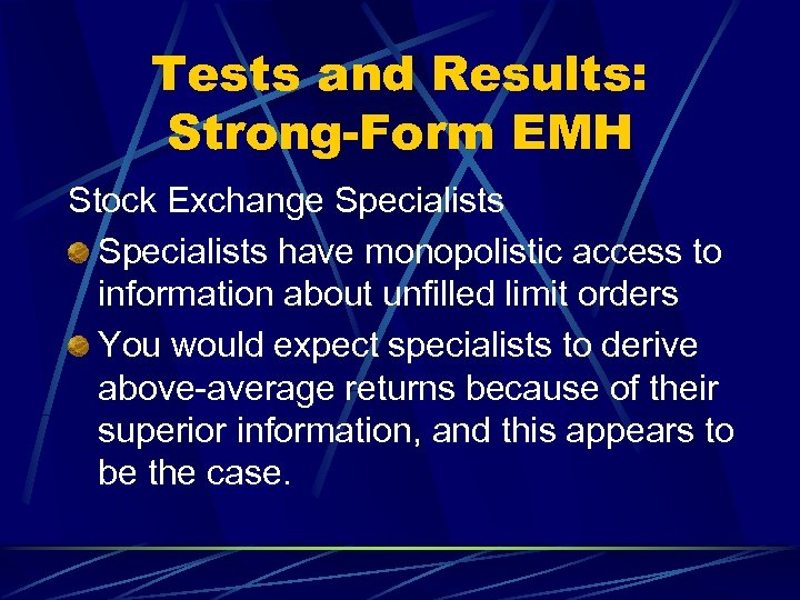 Tests and Results: Strong-Form EMH Stock Exchange Specialists have monopolistic access to information about