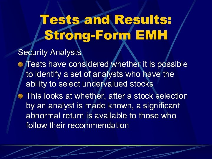 Tests and Results: Strong-Form EMH Security Analysts Tests have considered whether it is possible