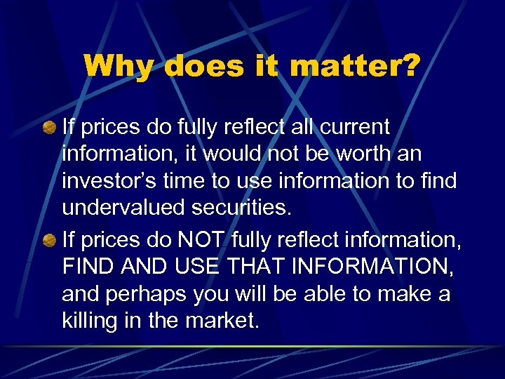 Why does it matter? If prices do fully reflect all current information, it would