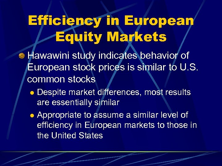 Efficiency in European Equity Markets Hawawini study indicates behavior of European stock prices is