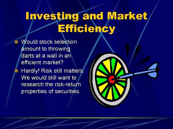 Investing and Market Efficiency Would stock selection amount to throwing darts at a wall