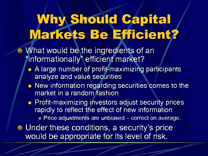 """Why Should Capital Markets Be Efficient? What would be the ingredients of an """"informationally"""""""