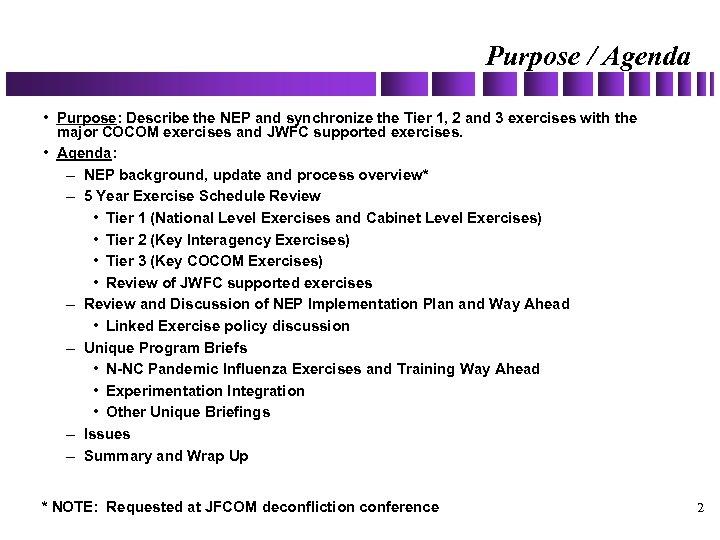 Purpose / Agenda • Purpose: Describe the NEP and synchronize the Tier 1, 2
