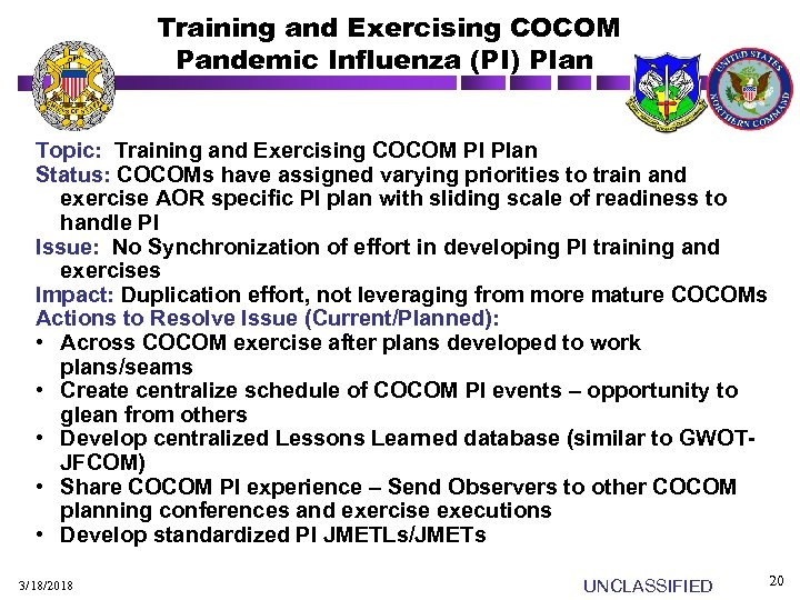 Training and Exercising COCOM Pandemic Influenza (PI) Plan Topic: Training and Exercising COCOM PI