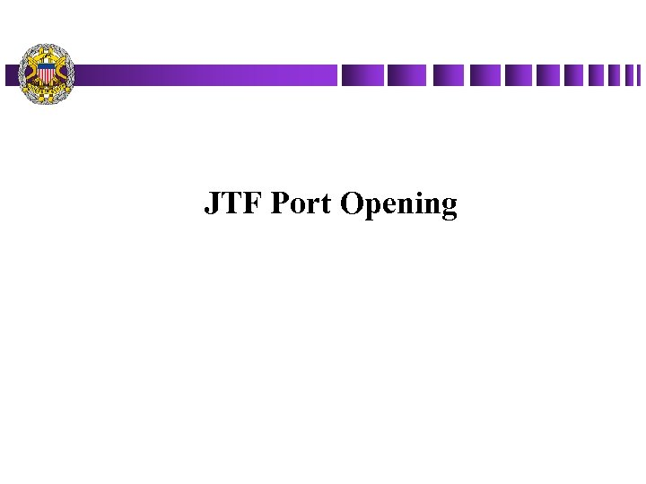 JTF Port Opening