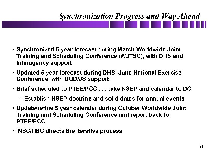 Synchronization Progress and Way Ahead • Synchronized 5 year forecast during March Worldwide Joint