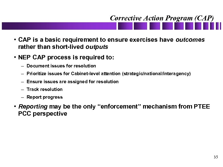 Corrective Action Program (CAP) • CAP is a basic requirement to ensure exercises have