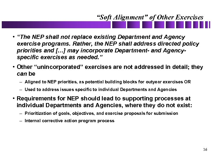 """Soft Alignment"" of Other Exercises • ""The NEP shall not replace existing Department and"