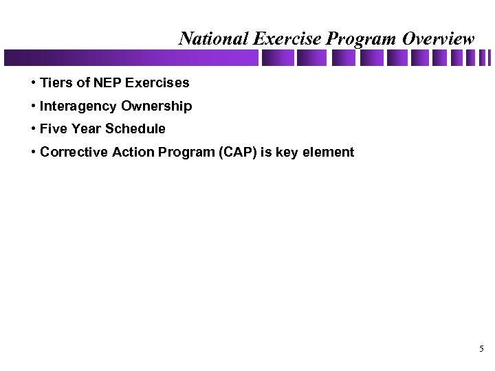 National Exercise Program Overview • Tiers of NEP Exercises • Interagency Ownership • Five