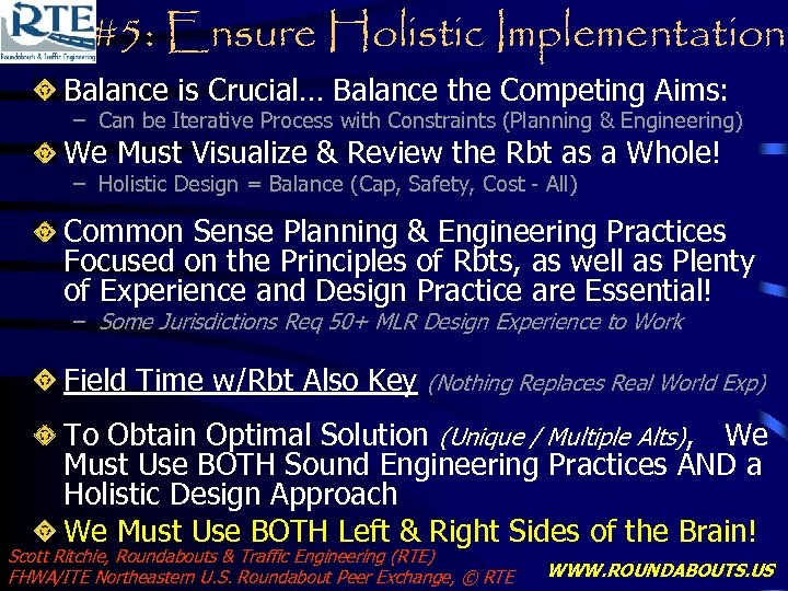 #5: Ensure Holistic Implementation Balance is Crucial… Balance the Competing Aims: – Can be