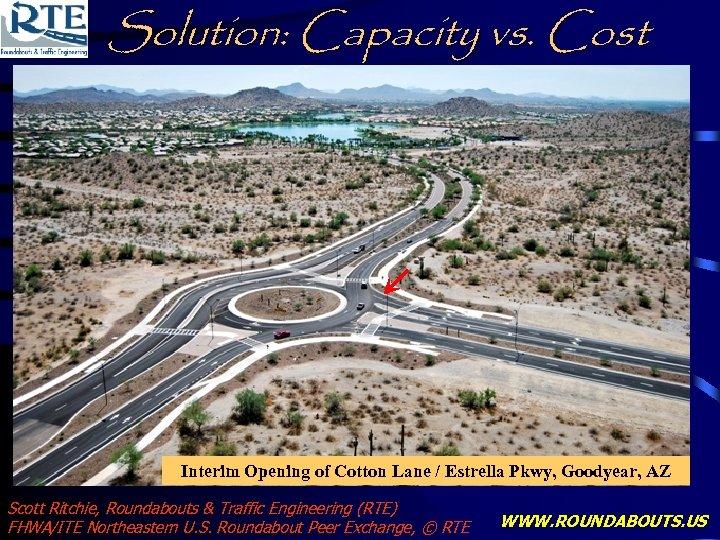 Solution: Capacity vs. Cost Interim Opening of Cotton Lane / Estrella Pkwy, Goodyear, AZ