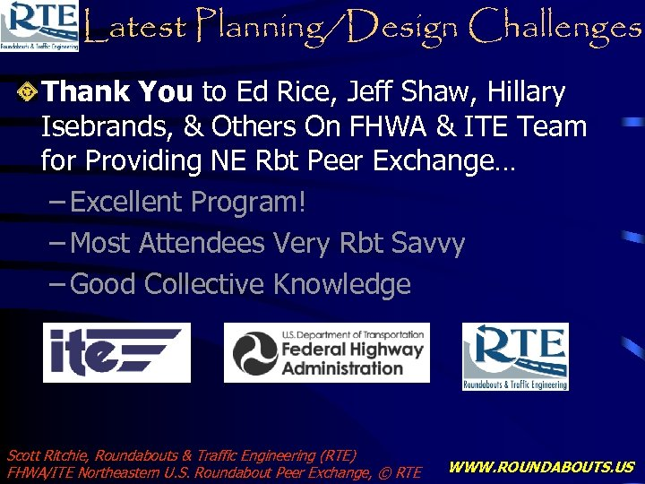 Latest Planning/Design Challenges Thank You to Ed Rice, Jeff Shaw, Hillary Isebrands, & Others