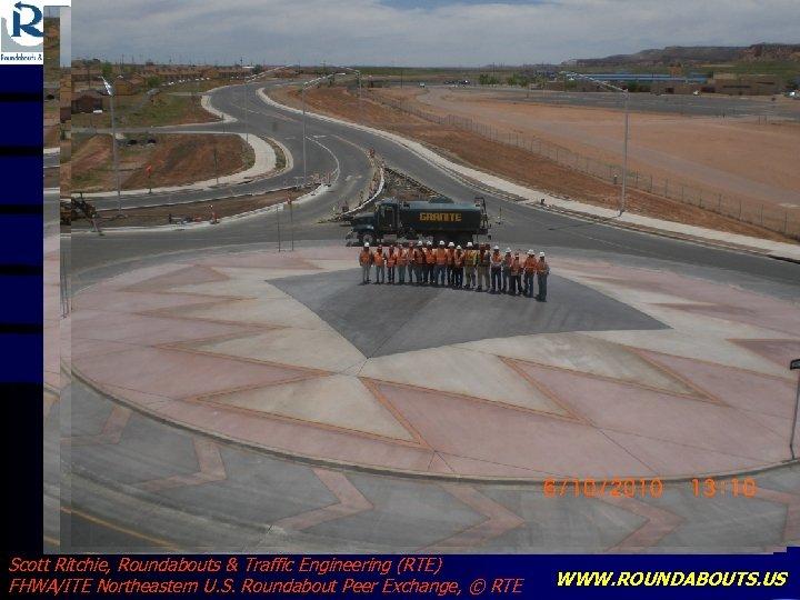 Add BUILT Ganado photos Scott Ritchie, Roundabouts & Traffic Engineering (RTE) FHWA/ITE Northeastern U.