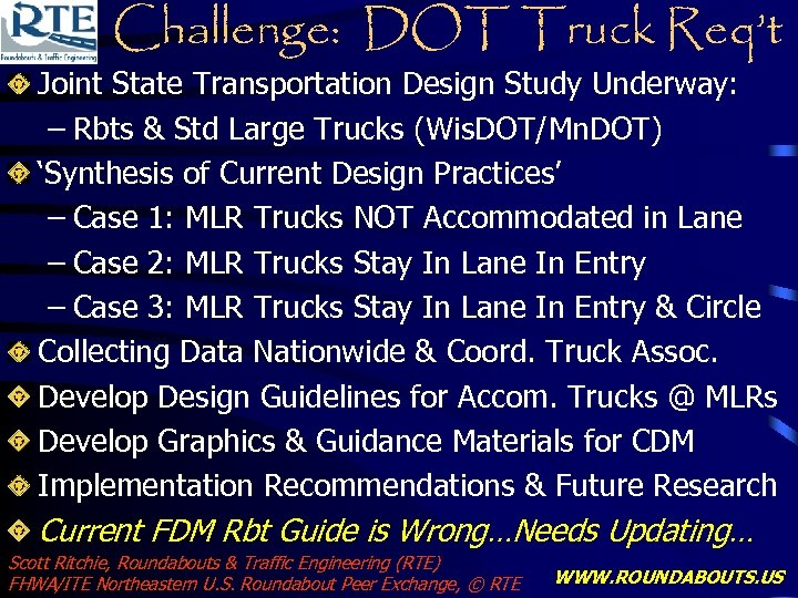 Challenge: DOT Truck Req't Joint State Transportation Design Study Underway: – Rbts & Std