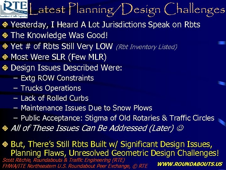 Latest Planning/Design Challenges Yesterday, I Heard A Lot Jurisdictions Speak on Rbts The Knowledge