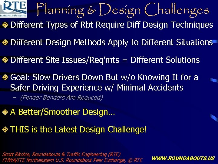 Planning & Design Challenges Different Types of Rbt Require Diff Design Techniques Different Design