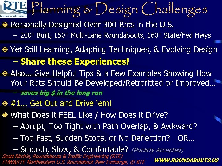 Planning & Design Challenges Personally Designed Over 300 Rbts in the U. S. –