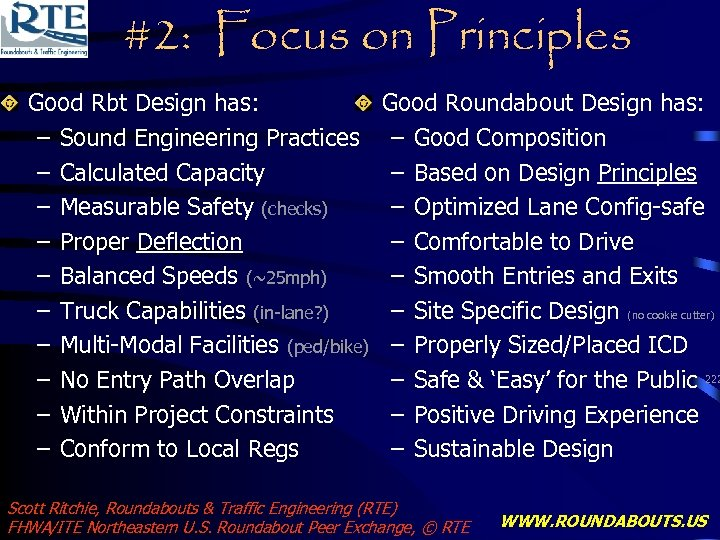 #2: Focus on Principles Good Rbt Design has: – Sound Engineering Practices – Calculated