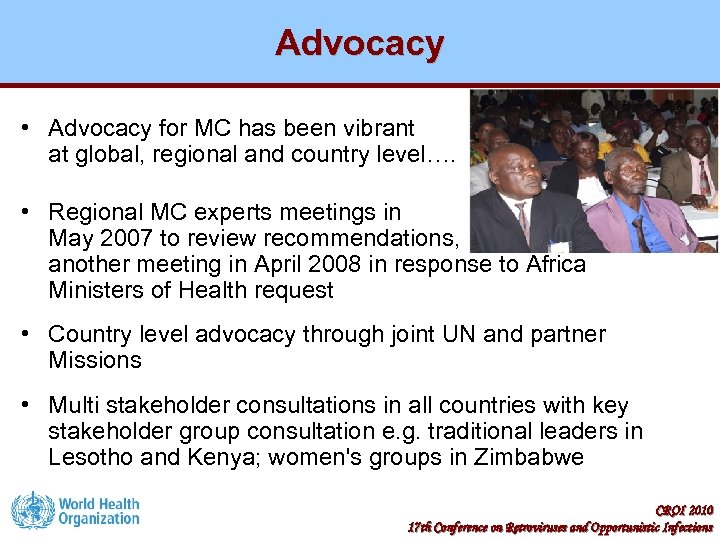 Advocacy • Advocacy for MC has been vibrant at global, regional and country level….