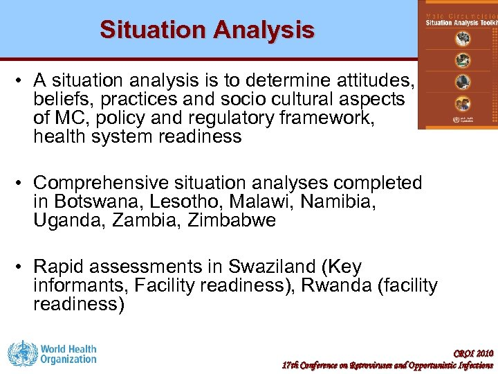 Situation Analysis • A situation analysis is to determine attitudes, beliefs, practices and socio