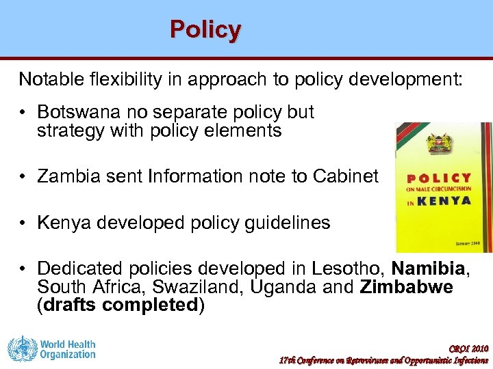 Policy Notable flexibility in approach to policy development: • Botswana no separate policy but