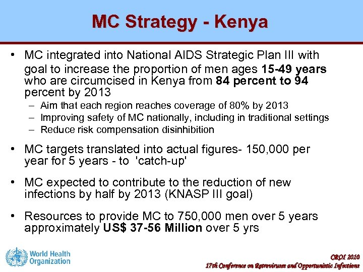 MC Strategy - Kenya • MC integrated into National AIDS Strategic Plan III with