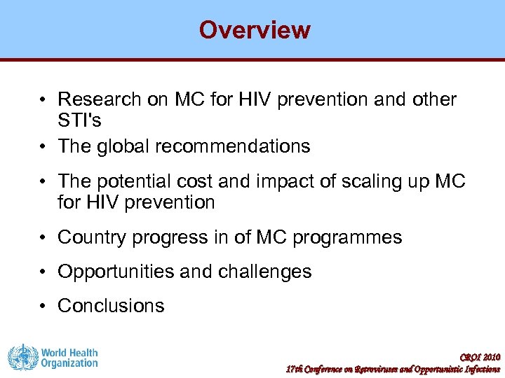 Overview • Research on MC for HIV prevention and other STI's • The global