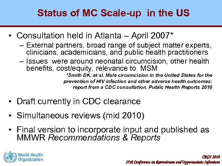 Status of MC Scale-up in the US • Consultation held in Atlanta – April