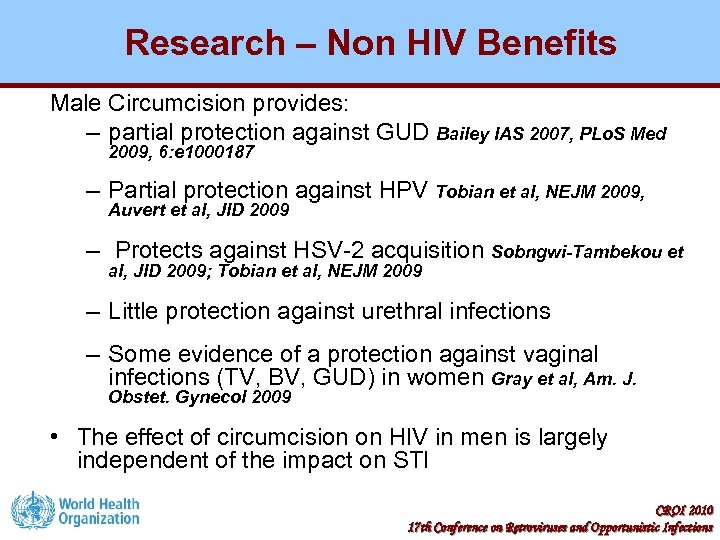 Research – Non HIV Benefits Male Circumcision provides: – partial protection against GUD Bailey